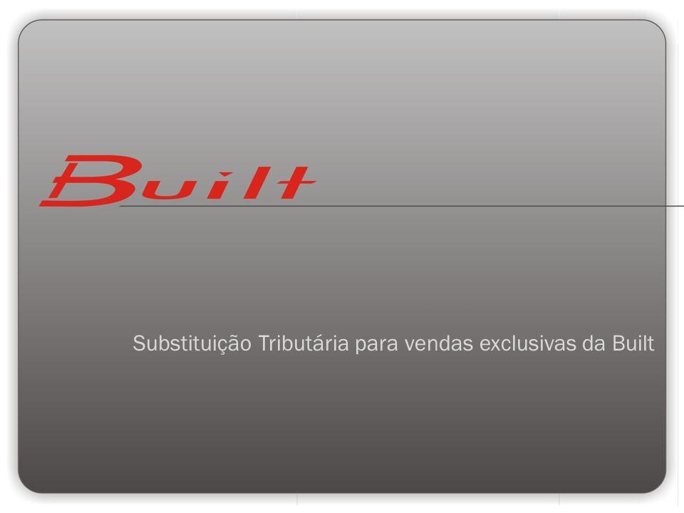 Substituição Tributária para vendas exclusivas da Built