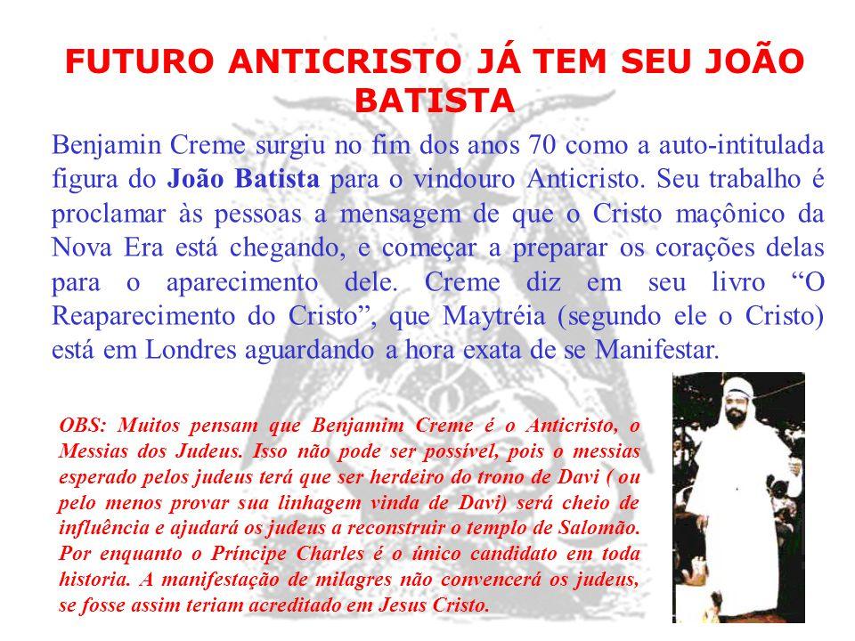 FUTURO ANTICRISTO JÁ TEM SEU JOÃO BATISTA