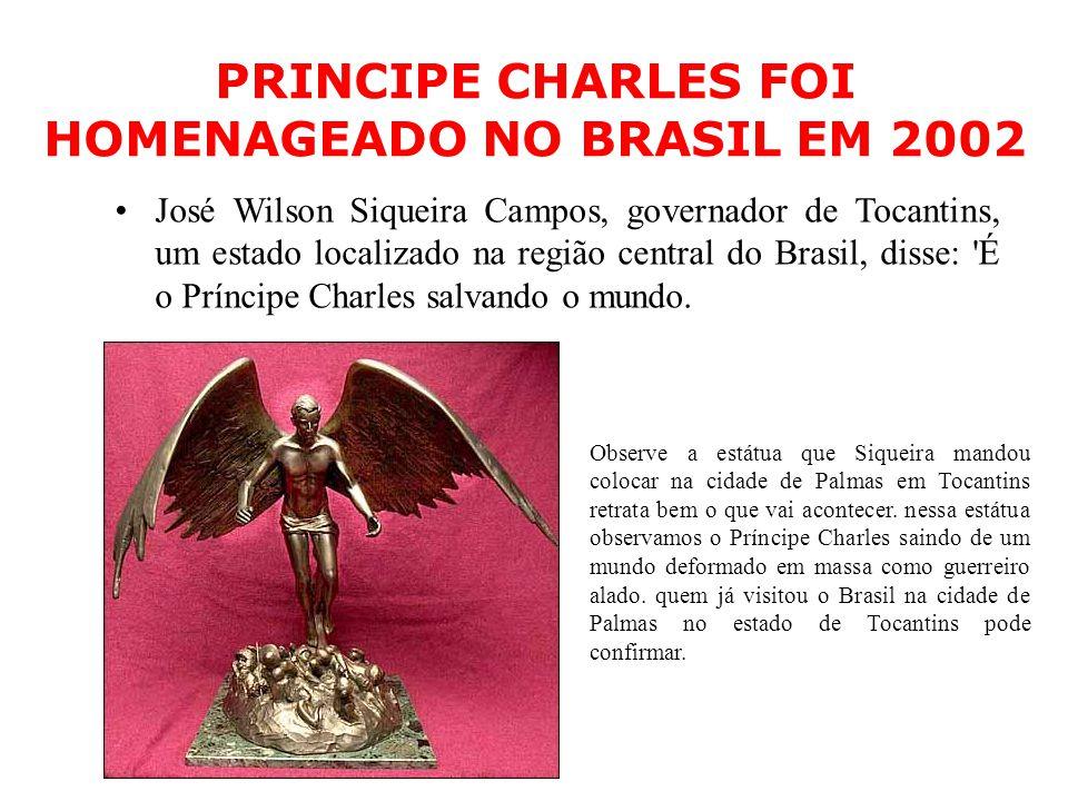 PRINCIPE CHARLES FOI HOMENAGEADO NO BRASIL EM 2002