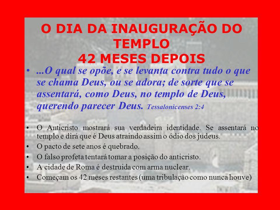 O DIA DA INAUGURAÇÃO DO TEMPLO 42 MESES DEPOIS