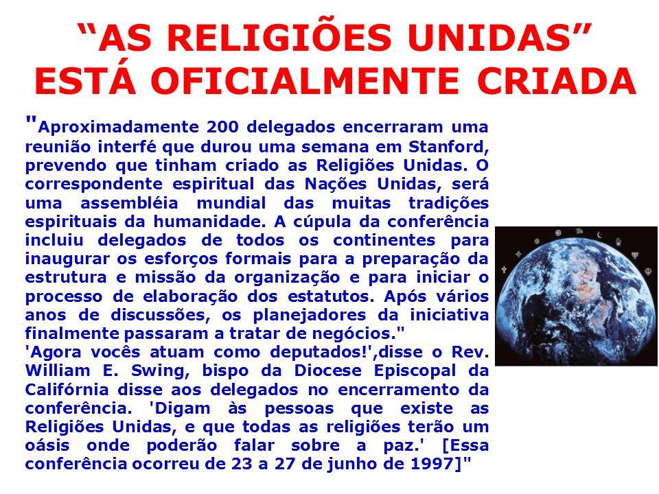 AS RELIGIÕES UNIDAS ESTÁ OFICIALMENTE CRIADA