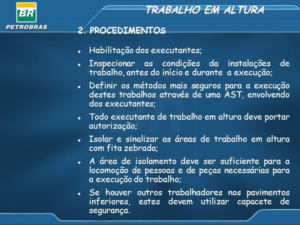 TRABALHO EM ALTURA 2. PROCEDIMENTOS Habilitação dos executantes;