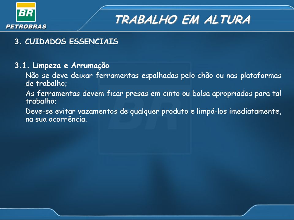 TRABALHO EM ALTURA 3. CUIDADOS ESSENCIAIS 3.1. Limpeza e Arrumação