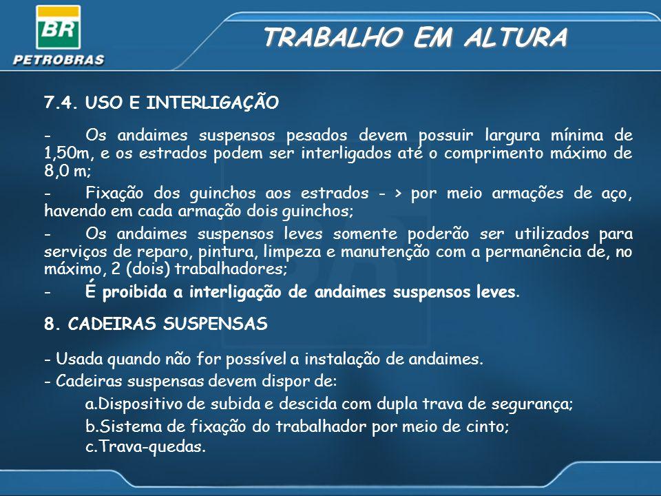 TRABALHO EM ALTURA 7.4. USO E INTERLIGAÇÃO.