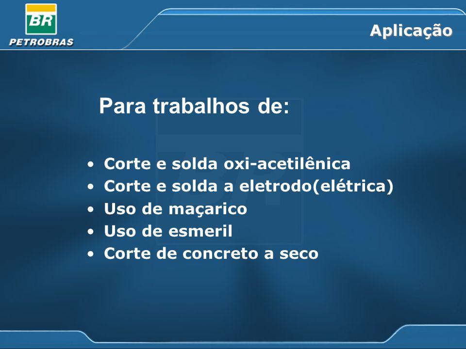 Para trabalhos de: Aplicação Corte e solda oxi-acetilênica