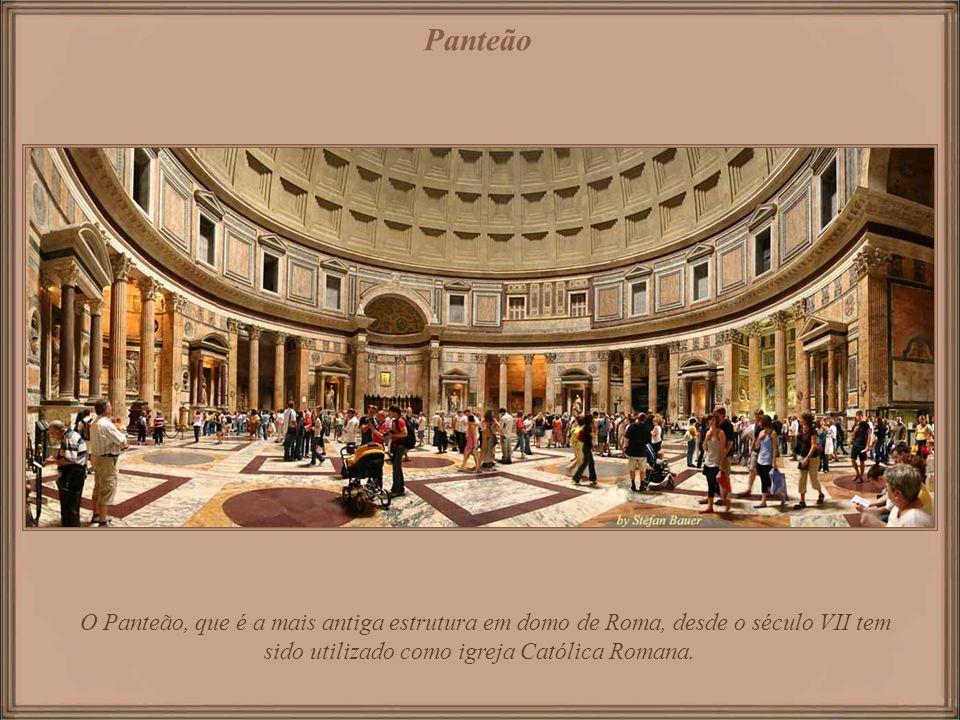 Panteão O Panteão, que é a mais antiga estrutura em domo de Roma, desde o século VII tem sido utilizado como igreja Católica Romana.