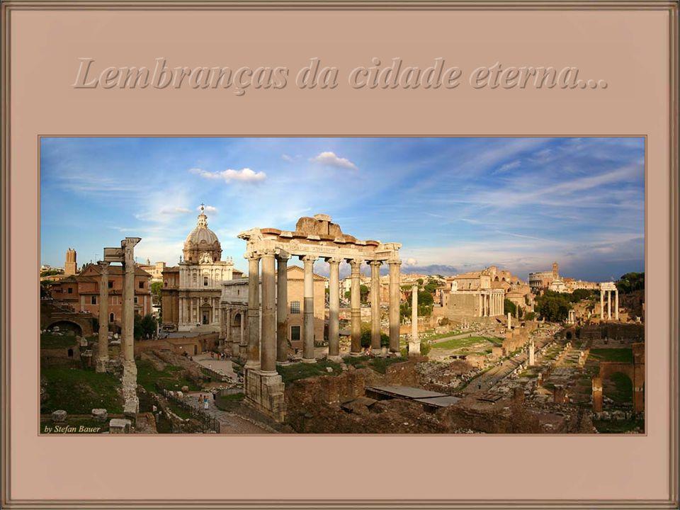 Lembranças da cidade eterna...