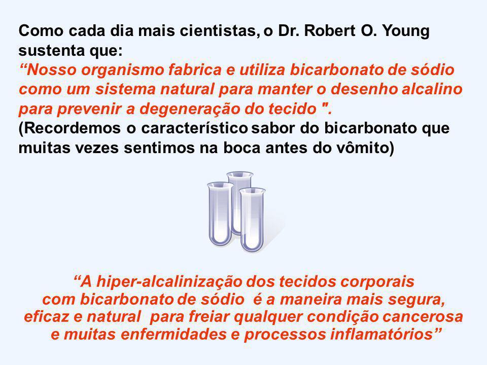 Como cada dia mais cientistas, o Dr. Robert O. Young sustenta que:
