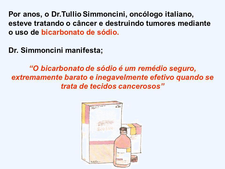 Por anos, o Dr.Tullio Simmoncini, oncólogo italiano, esteve tratando o câncer e destruindo tumores mediante o uso de bicarbonato de sódio.