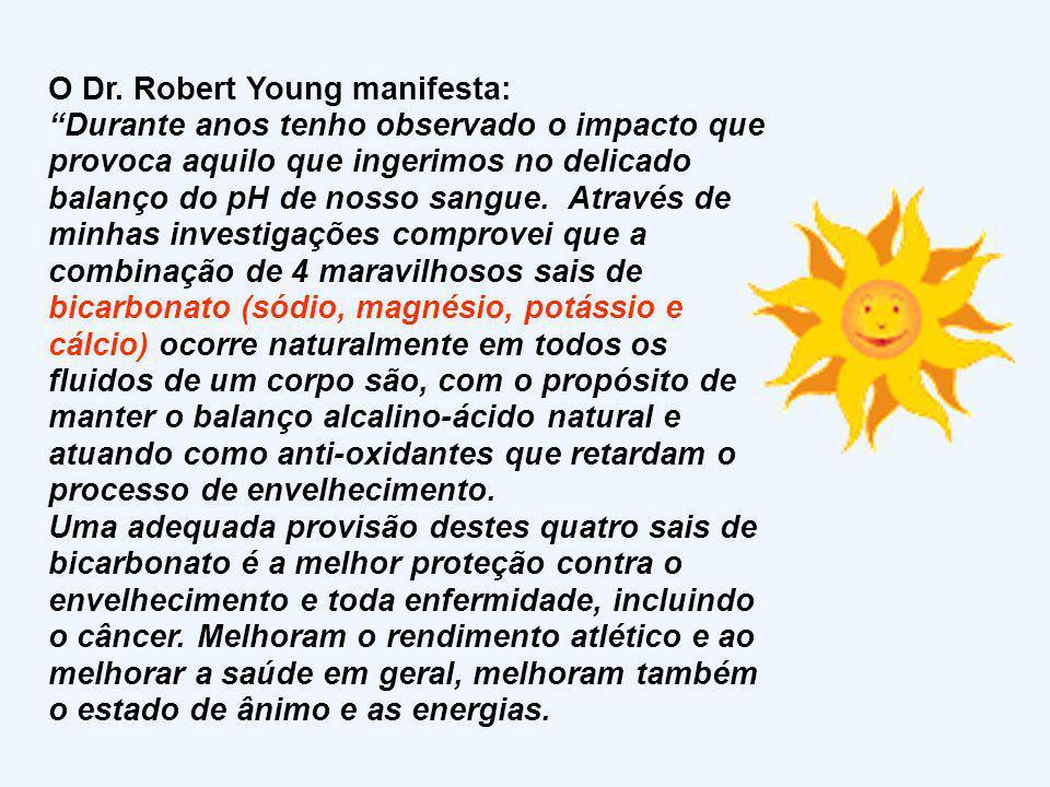 O Dr. Robert Young manifesta: