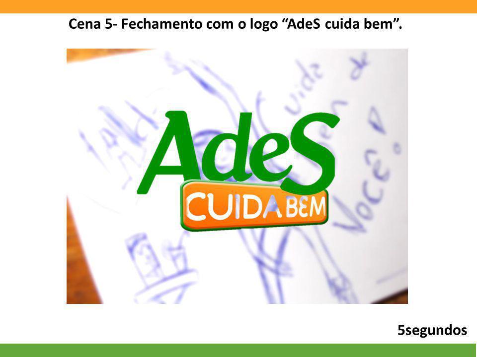 Cena 5- Fechamento com o logo AdeS cuida bem .