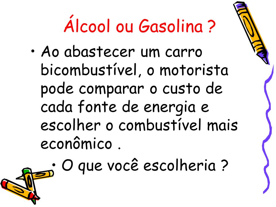 Álcool ou Gasolina