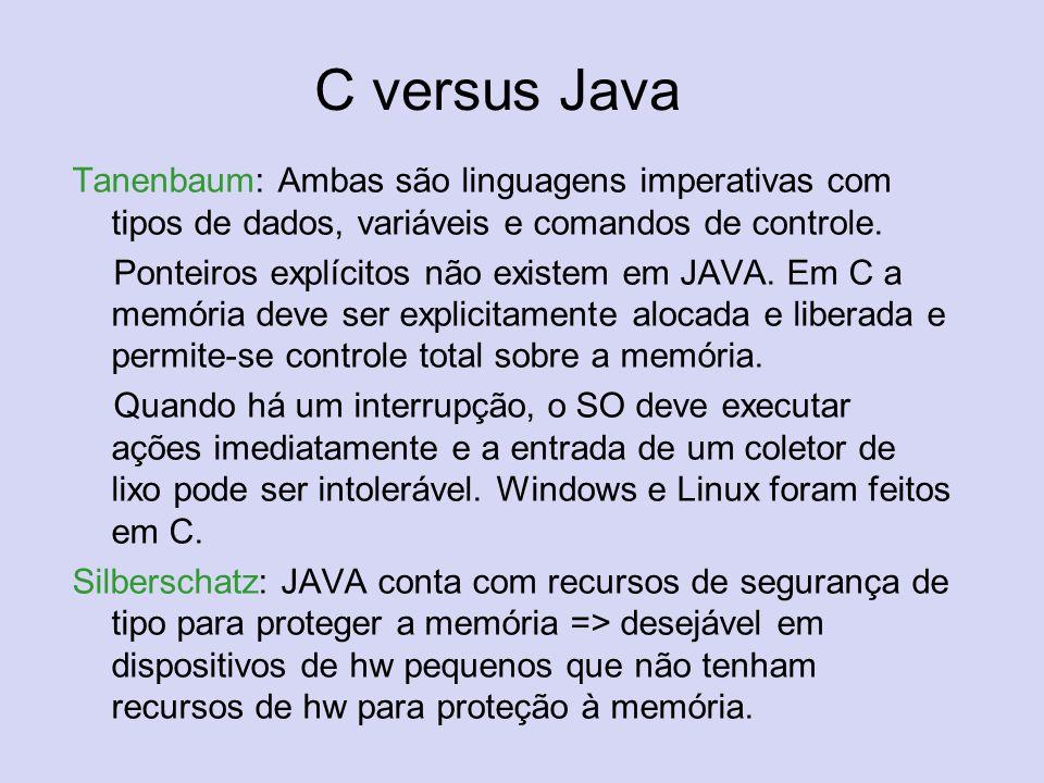 C versus Java Tanenbaum: Ambas são linguagens imperativas com tipos de dados, variáveis e comandos de controle.