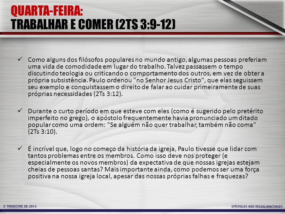 QUARTA-FEIRA: TRABALHAR E COMER (2TS 3:9-12)