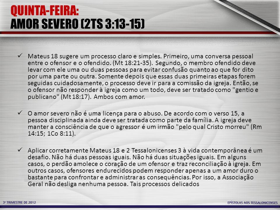 QUINTA-FEIRA: AMOR SEVERO (2TS 3:13-15)