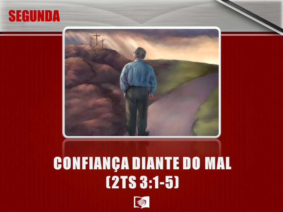 CONFIANÇA DIANTE DO MAL (2TS 3:1-5)