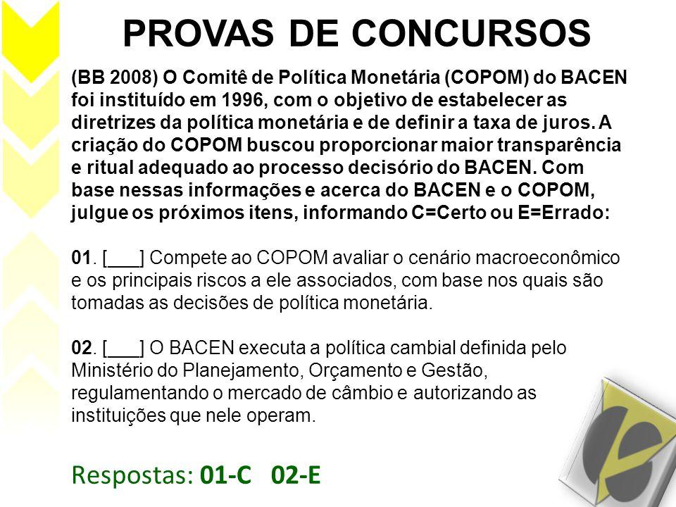 PROVAS DE CONCURSOS Respostas: 01-C 02-E