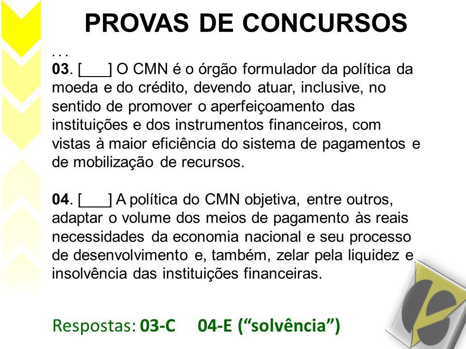 PROVAS DE CONCURSOS Respostas: 03-C 04-E ( solvência )