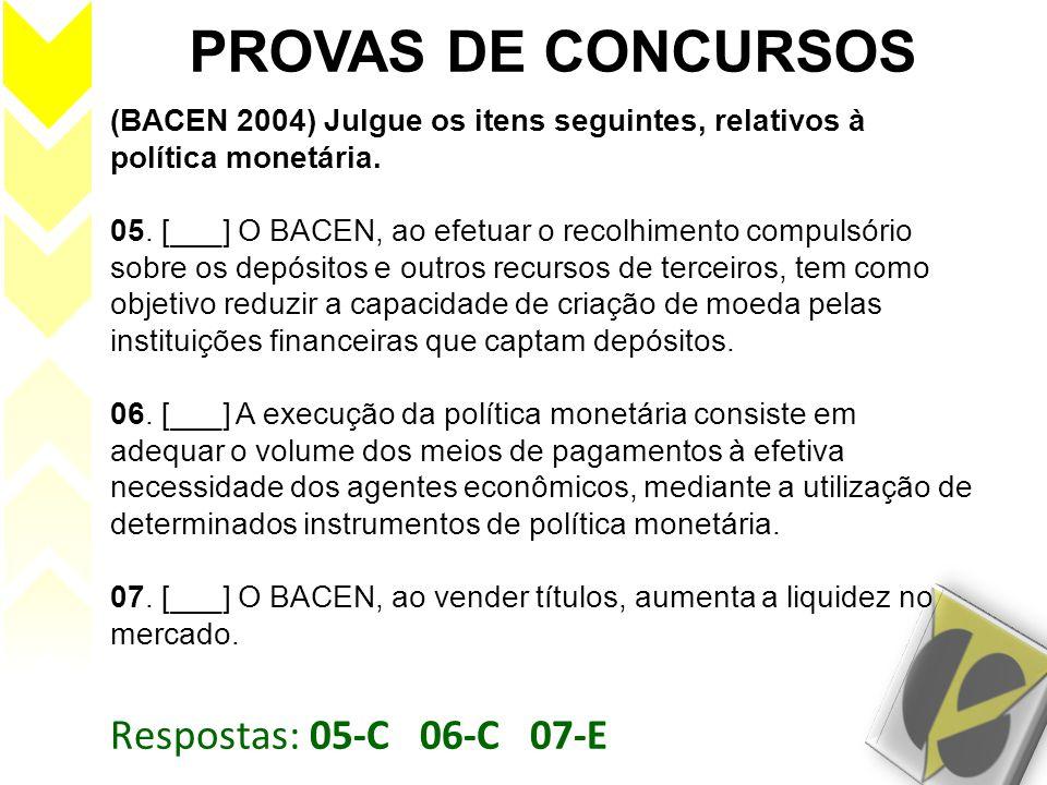 PROVAS DE CONCURSOS Respostas: 05-C 06-C 07-E