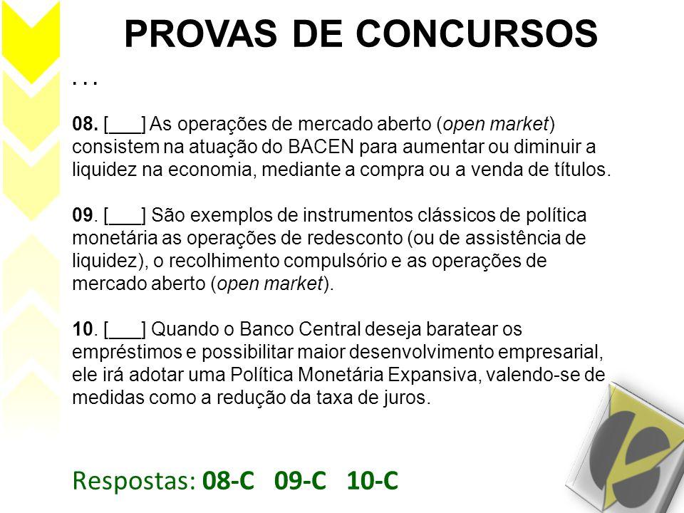 PROVAS DE CONCURSOS Respostas: 08-C 09-C 10-C . . .