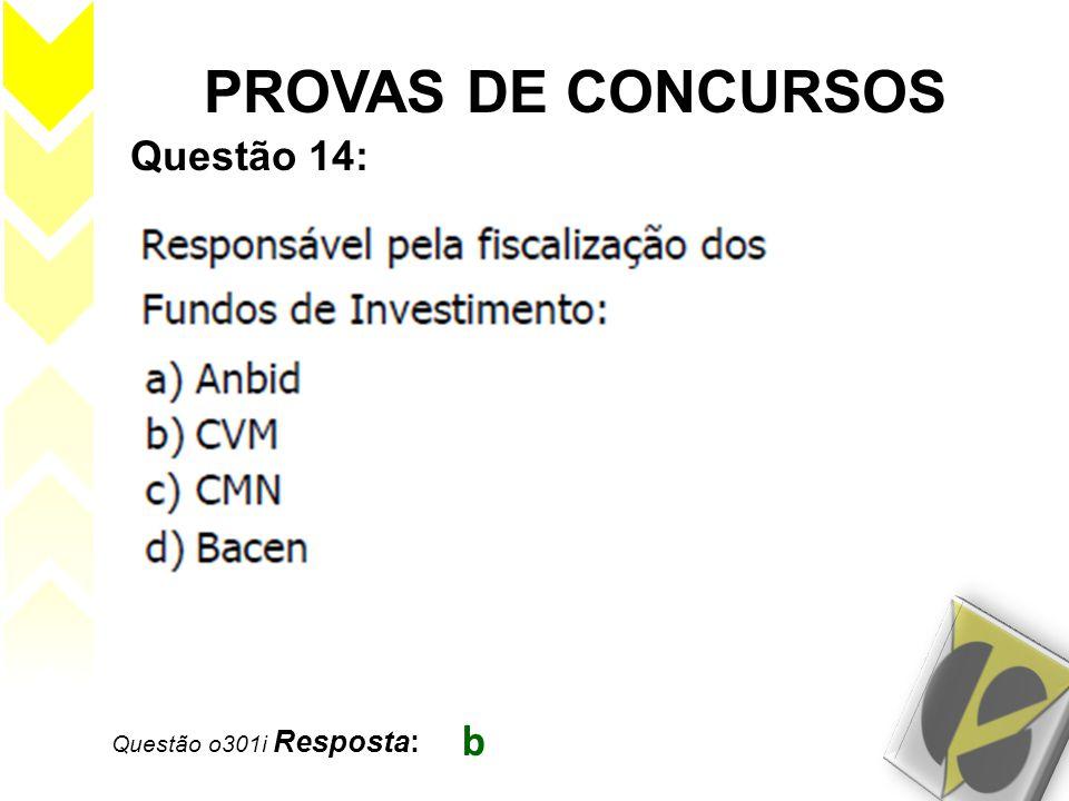 PROVAS DE CONCURSOS Questão 14: Questão o301i Resposta: b