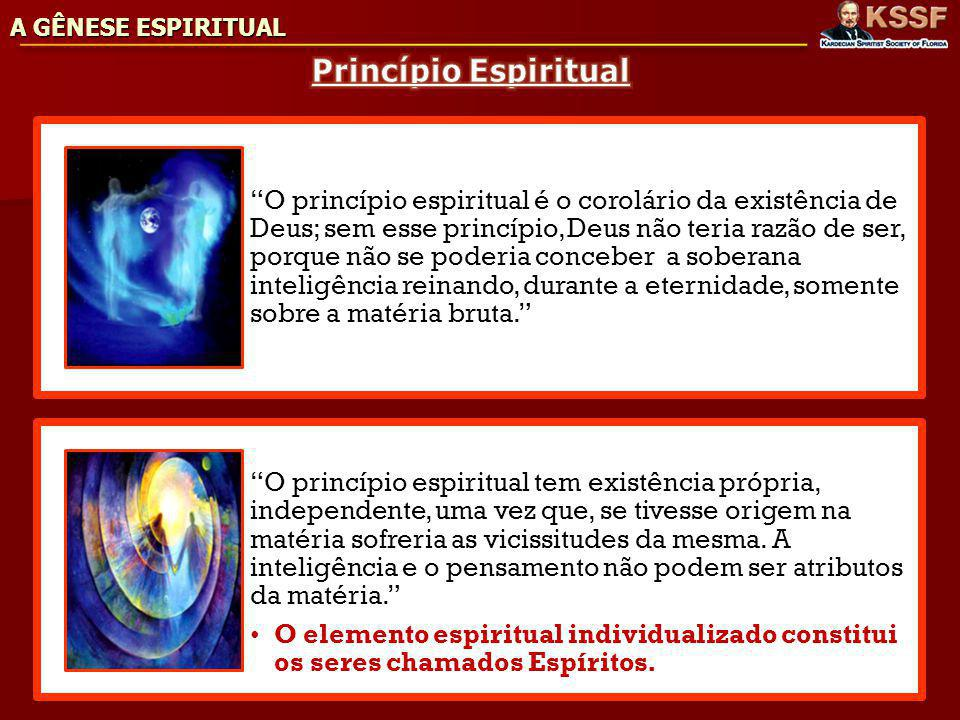 A GÊNESE ESPIRITUAL Princípio Espiritual.