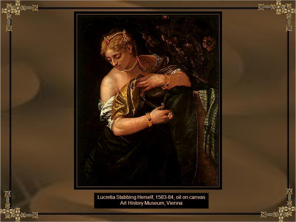Lucretia Stabbing Herself, 1583-84, oil on canvas
