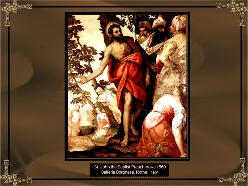 St. John the Baptist Preaching - c.1560 Galleria Borghese, Rome, Italy