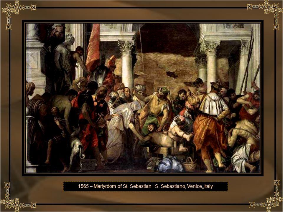 1565 – Martyrdom of St. Sebastian - S. Sebastiano, Venice,,Italy