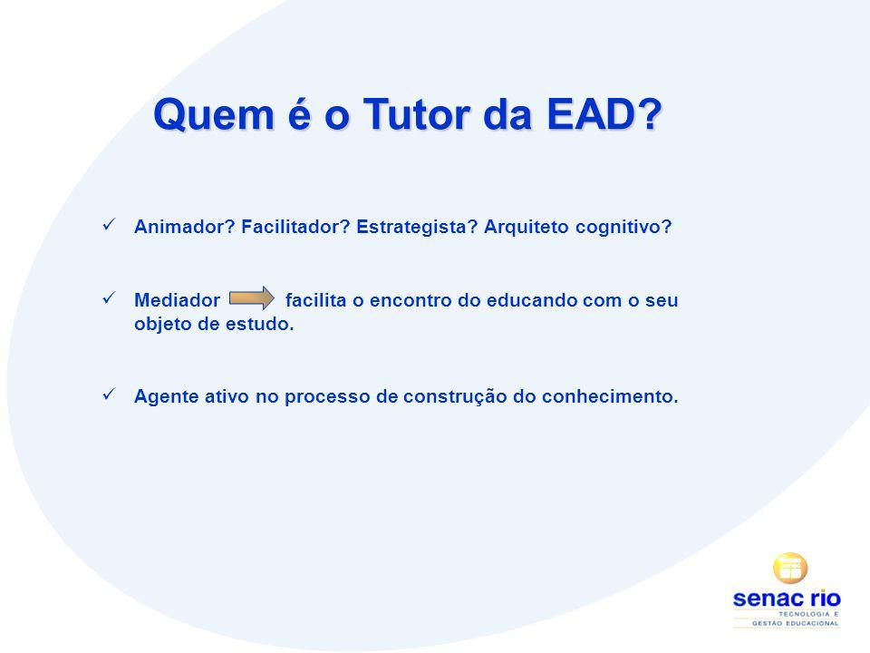 Quem é o Tutor da EAD Animador Facilitador Estrategista Arquiteto cognitivo