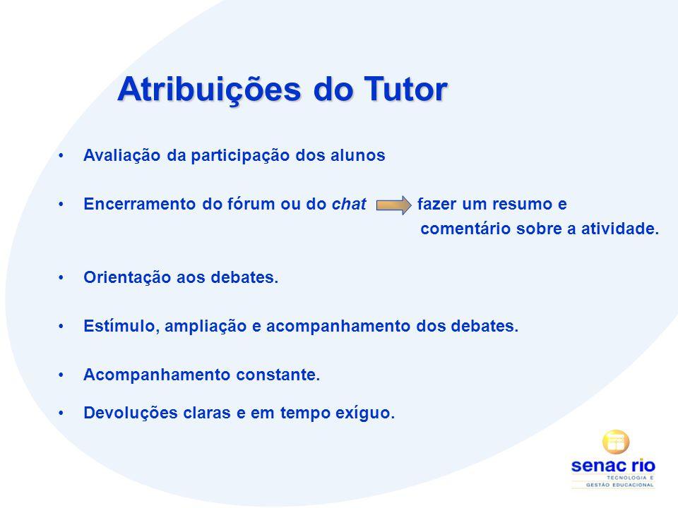 Atribuições do Tutor Avaliação da participação dos alunos