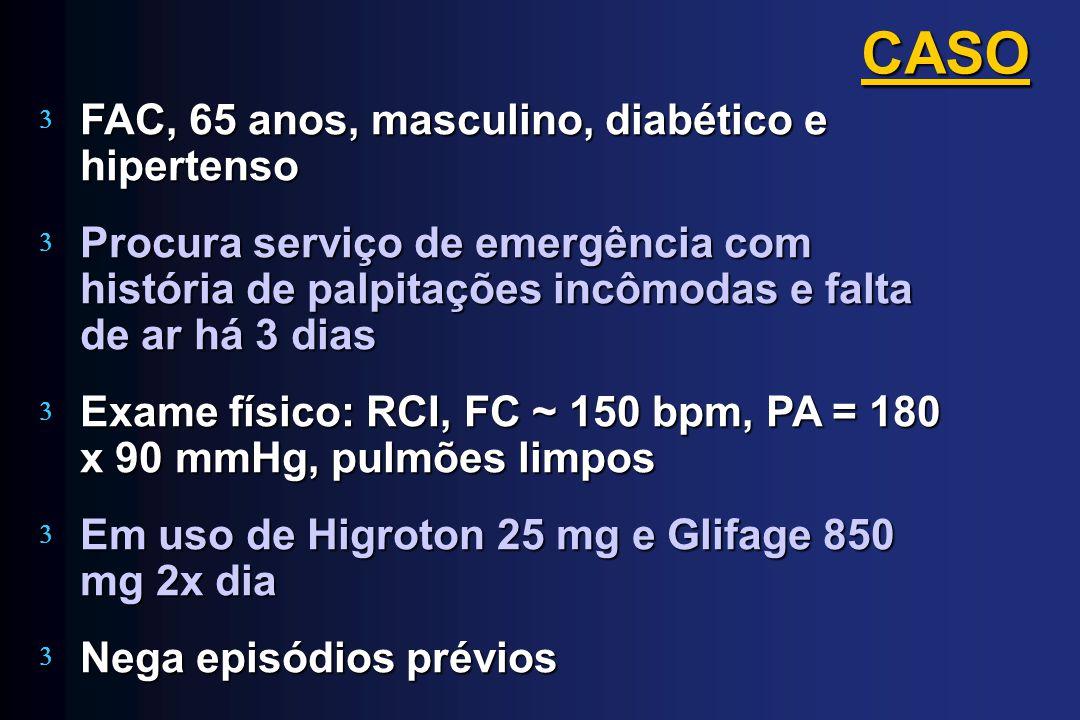 CASO FAC, 65 anos, masculino, diabético e hipertenso