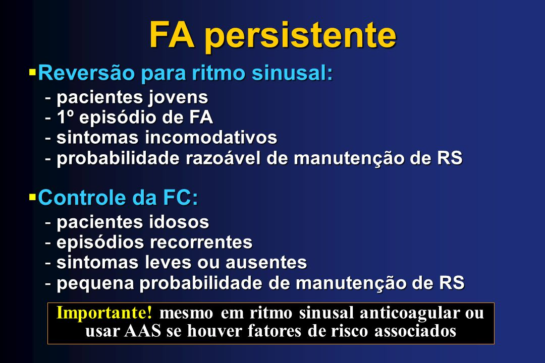 FA persistente Reversão para ritmo sinusal: Controle da FC: