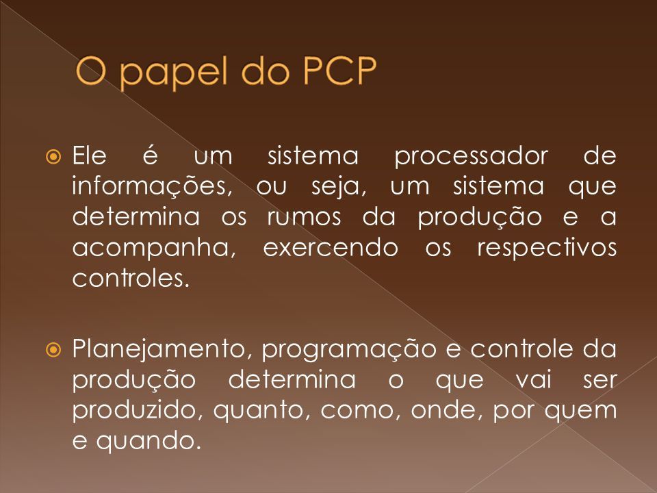 O papel do PCP