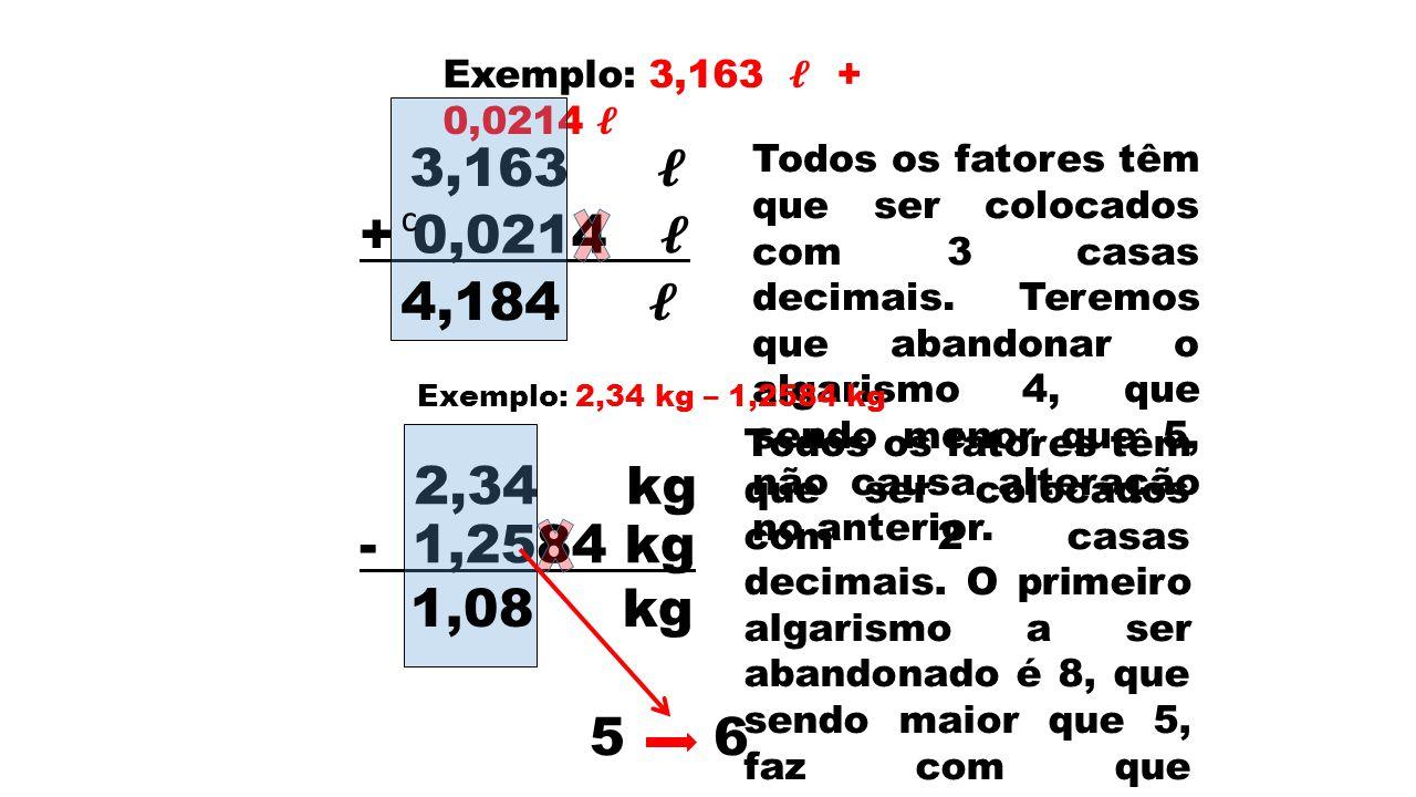 Exemplo: 3,163 𝓵 + 0,0214 𝓵 c. 3,163 𝓵.
