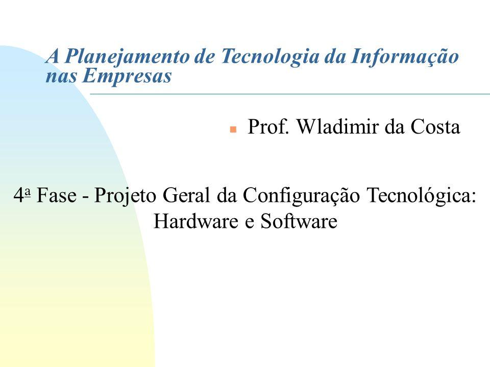 4a Fase - Projeto Geral da Configuração Tecnológica: