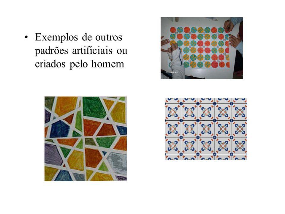 Exemplos de outros padrões artificiais ou criados pelo homem