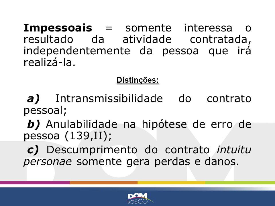 a) Intransmissibilidade do contrato pessoal;