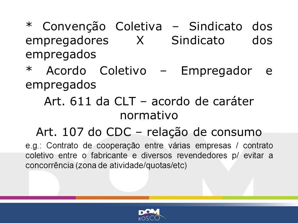 * Acordo Coletivo – Empregador e empregados