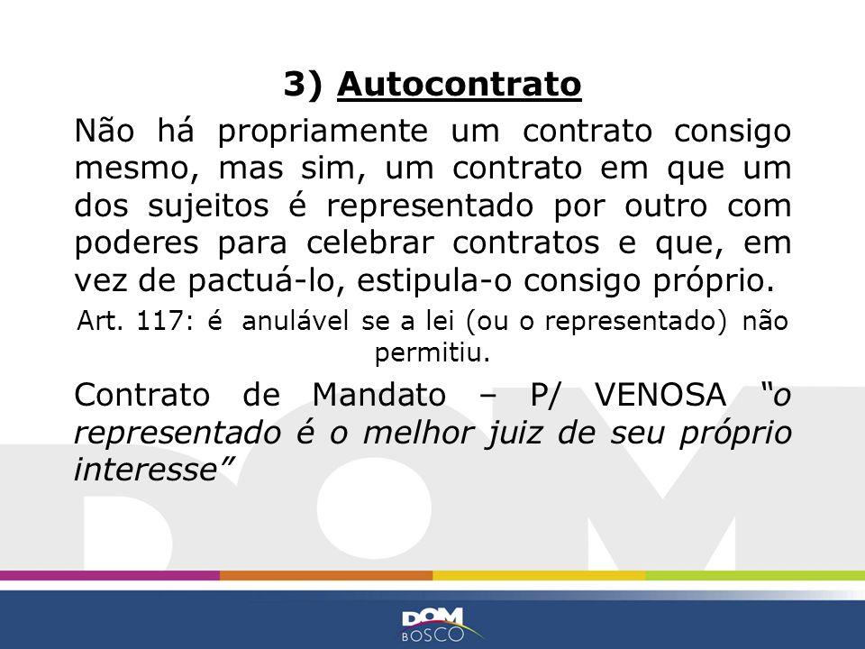 Art. 117: é anulável se a lei (ou o representado) não permitiu.