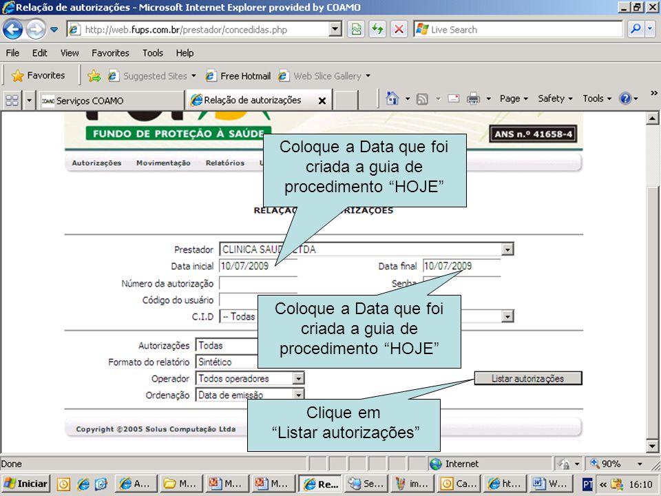 Coloque a Data que foi criada a guia de procedimento HOJE