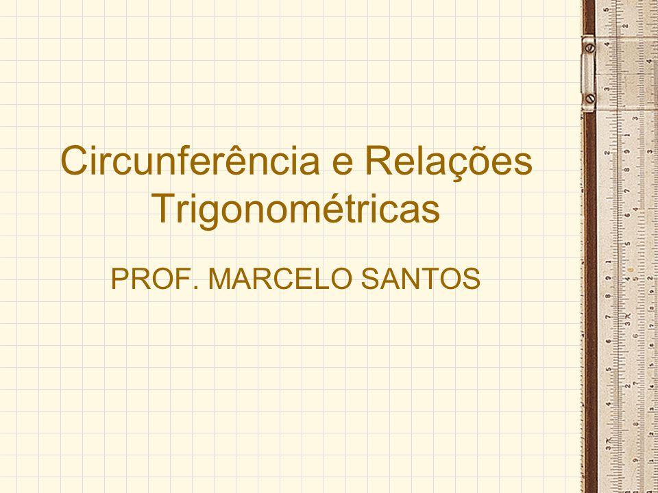 Circunferência e Relações Trigonométricas