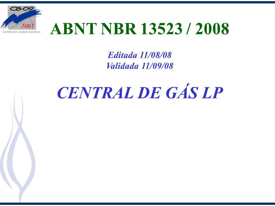 ABNT NBR 13523 / 2008 CENTRAL DE GÁS LP