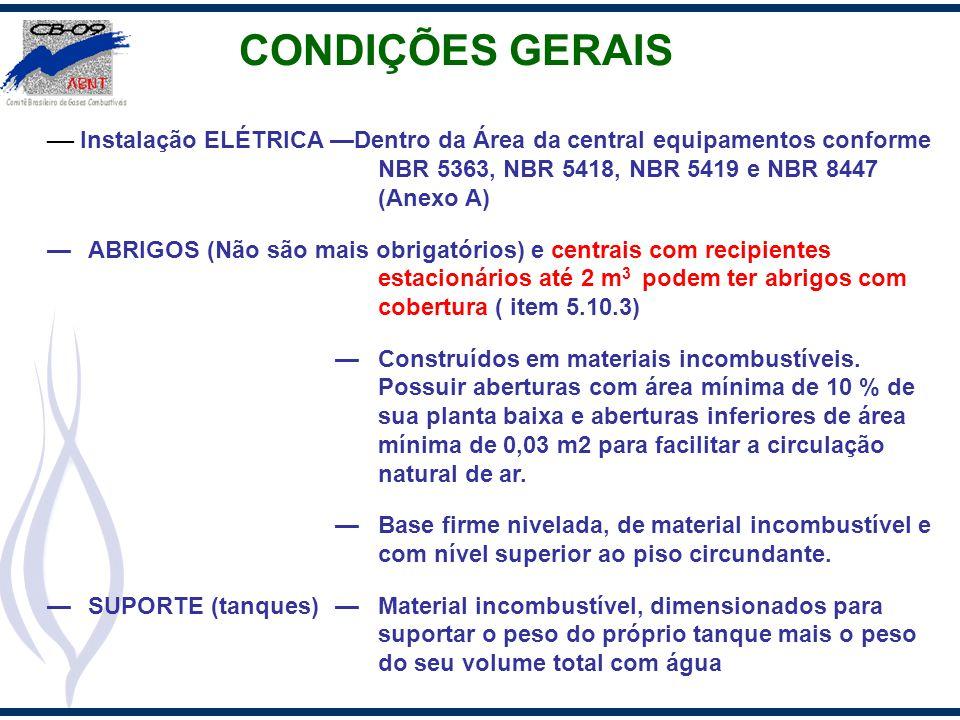 CONDIÇÕES GERAIS — Instalação ELÉTRICA —Dentro da Área da central equipamentos conforme NBR 5363, NBR 5418, NBR 5419 e NBR 8447 (Anexo A)
