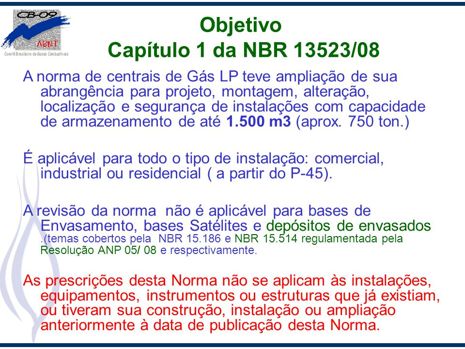 Objetivo Capítulo 1 da NBR 13523/08