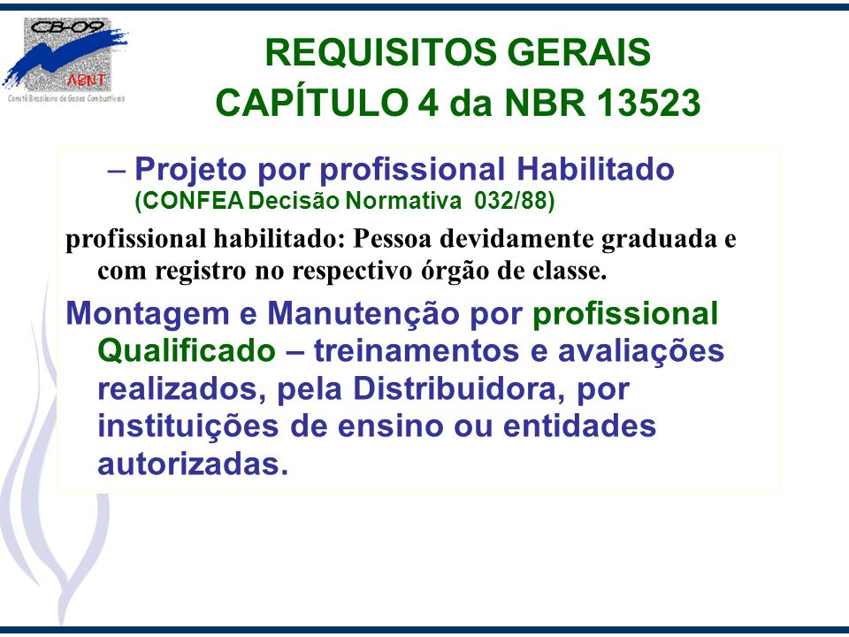 REQUISITOS GERAIS CAPÍTULO 4 da NBR 13523