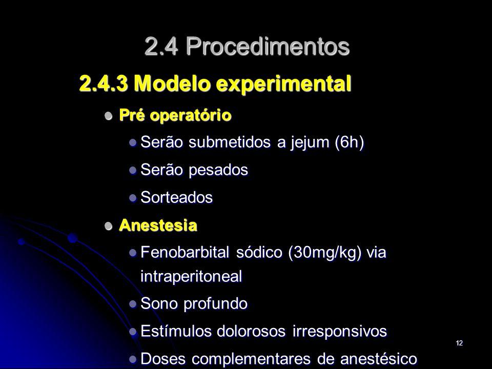 2.4 Procedimentos 2.4.3 Modelo experimental Pré operatório