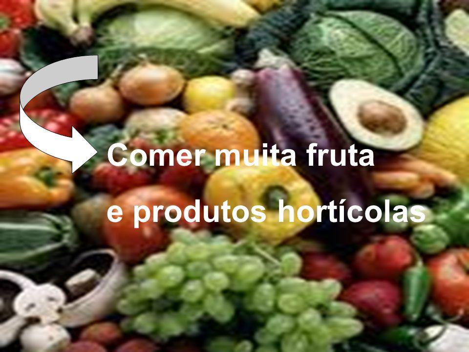 Comer muita fruta e produtos hortícolas