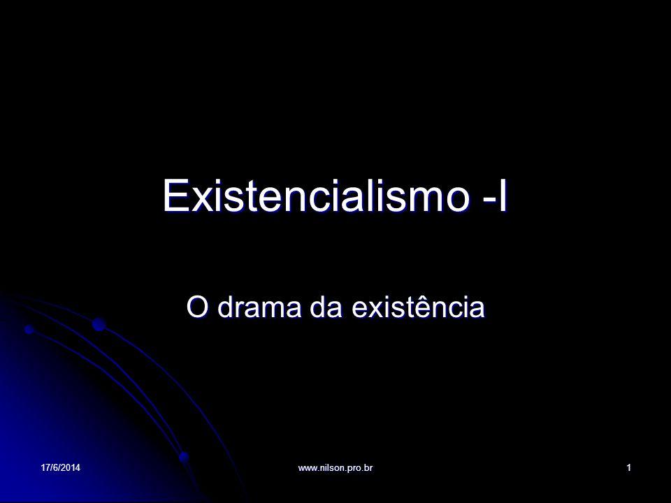 Existencialismo -I O drama da existência 02/04/2017 www.nilson.pro.br