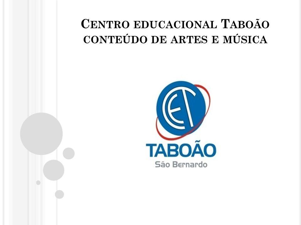 Centro educacional Taboão conteúdo de artes e música